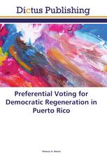 Preferential Voting for Democratic Regeneration in Puerto Rico