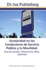 Escolaridad en los Conductores de Servicio Público y la Movilidad.