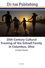 20th Century Cultural Framing of the Schnell Family in Columbus, Ohio