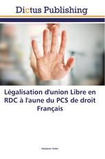 Légalisation d'union Libre en RDC à l'aune du PCS de droit Français