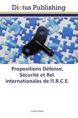 Propositions Défense, Sécurité et Rel. internationales de l'I.R.C.E.
