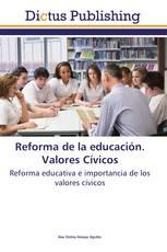 Reforma de la educación. Valores Cívicos
