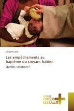 Les empêchements au baptême du croyant haïtien