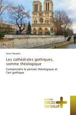 Les cathédrales gothiques, somme théologique