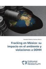 Fracking en México: su impacto en el ambiente y violaciones a DDHH