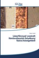 Lézerfénnyel vezérelt fémleválasztás folyékony fázisú közegekből