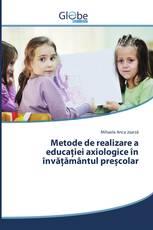 Metode de realizare a educației axiologice în învățământul preșcolar