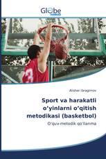 Sport va harakatli o'yinlarni o'qitish metodikasi (basketbol)
