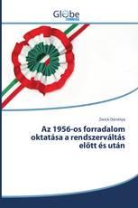 Az 1956-os forradalom oktatása a rendszerváltás előtt és után