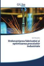 Ordonanţarea fabricaţiei şi optimizarea proceselor industriale