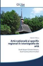 Artă naţională şi specific regional în istoriografia de artă