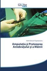 Amputația și Protezarea Antebrațului și a Mâinii