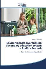 Environmental awareness in Secondary education system in Andhra Pradesh