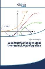 A közoktatás függvénytani ismereteinek összefoglalása