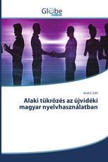 Alaki tükrözés az újvidéki magyar nyelvhasználatban