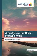 A Bridge on the River - stories untold