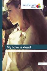 My love is dead