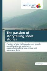 The passion of storytelling short stories