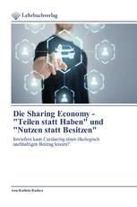 """Die Sharing Economy - """"Teilen statt Haben"""" und """"Nutzen statt Besitzen"""""""