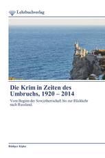 Die Krim in Zeiten des Umbruchs, 1920 – 2014