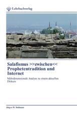 Salafismus >>zwischen<< Prophetentradition und Internet