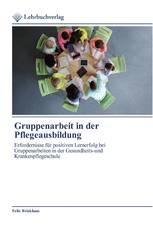 Gruppenarbeit in der Pflegeausbildung