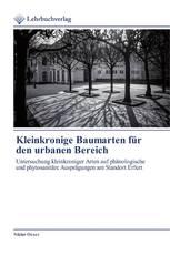 Kleinkronige Baumarten für den urbanen Bereich