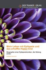 Mein Leben mit Epilepsie und das erhoffte Happy End