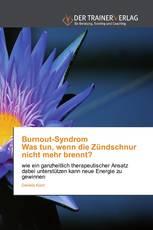 Burnout-Syndrom Was tun, wenn die Zündschnur nicht mehr brennt?