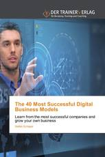 The 40 Most Successful Digital Business Models