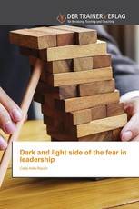 Dark and light side of the fear in leadership