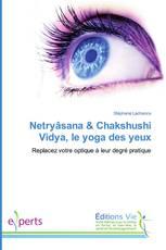 Netryâsana & Chakshushi Vidya, le yoga des yeux