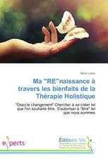 """Ma """"RE""""naissance à travers les bienfaits de la Thérapie Holistique"""