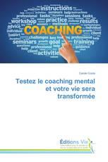 Testez le coaching mental et votre vie sera transformée