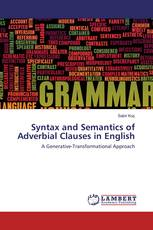 Syntax and Semantics of Adverbial Clauses in English