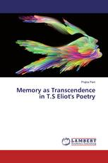 Memory as Transcendence in T.S Eliot's Poetry