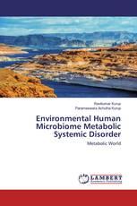 Environmental Human Microbiome Metabolic Systemic Disorder