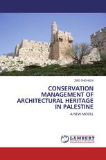 CONSERVATION MANAGEMENT OF ARCHITECTURAL HERITAGE IN PALESTINE