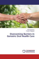 Overcoming Barriers in Geriatric Oral Health Care