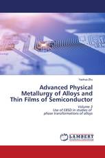 Advanced Physical Metallurgy of Alloys and Thin Films of Semiconductor