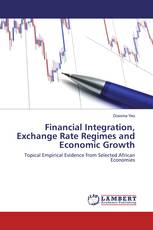 Financial Integration, Exchange Rate Regimes and Economic Growth