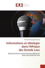 Informations et idéologie dans l'Afrique des Grands Lacs