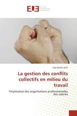 La gestion des conflits collectifs en milieu du travail