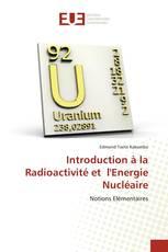 Introduction à la Radioactivité et l'Energie Nucléaire