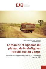 Le manioc et l'igname du plateau de Nsah-Ngo en République du Congo
