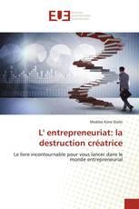 L' entrepreneuriat: la destruction créatrice