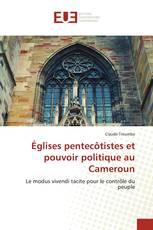Églises pentecôtistes et pouvoir politique au Cameroun