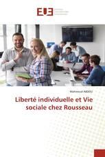 Liberté individuelle et Vie sociale chez Rousseau