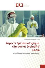 Aspects épidémiologique, clinique et évolutif d' Ebola