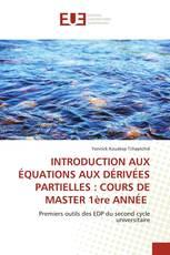 INTRODUCTION AUX ÉQUATIONS AUX DÉRIVÉES PARTIELLES : COURS DE MASTER 1ère ANNÉE